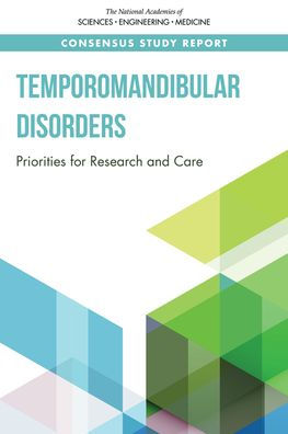 Temporomandibular disorders : priorities for research and care [electronic resource]