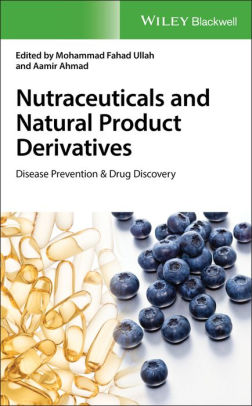 Nutraceuticals and Natural Product Derivatives : Disease Prevention and Drug Discovery [electronic resource]