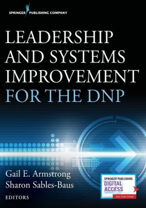 Leadership and Systems Improvement for the DNP [electronic resource]