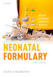 Neonatal formulary : drug use in pregnancy and the first year of life [electronic resource]
