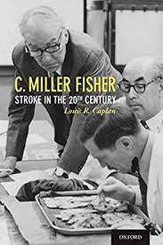 C. Miller Fisher : stroke in the 20th century [electronic resource]
