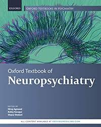 Oxford textbook of neuropsychiatry [electronic resource]