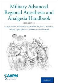 Military advanced regional anesthesia and analgesia handbook [electronic resource]