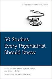 50 studies every psychiatrist should know [electronic resource]