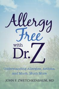 Allergy Free with Dr. Z : Understanding Allergies, Asthma, and Much, Much More [electronic resource]