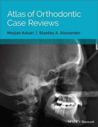 Atlas of Orthodontic Case Reviews [electronic resource]