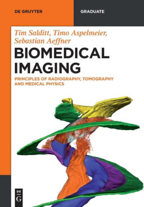 Biomedical Imaging : Principles of Radiography, Tomography and Medical Physics [electronic resource]