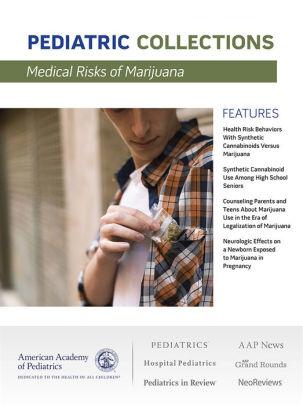 Medical Risks of Marijuana [electronic resource]
