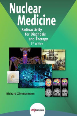 Nuclear Medicine : Radioactivity for Diagnosis and Therapy [electronic resource]