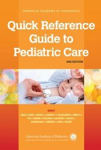Quick Reference Guide to Pediatric Care [electronic resource]