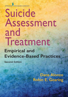 Suicide Assessment and Treatment : Empirical and Evidence-Based Practices [electronic resource]