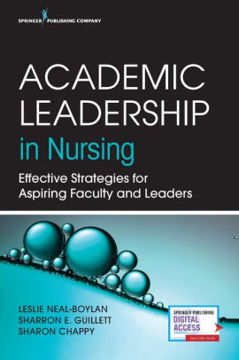 Academic Leadership in Nursing : Effective Strategies for Aspiring Faculty and Leaders [electronic resource]