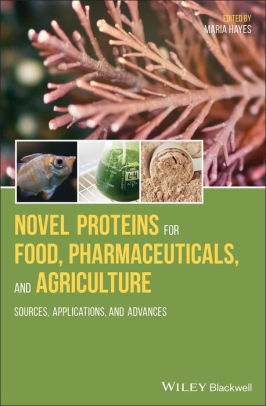 Novel Proteins for Food, Pharmaceuticals, and Agriculture : Sources, Applications, and Advances [electronic resource]