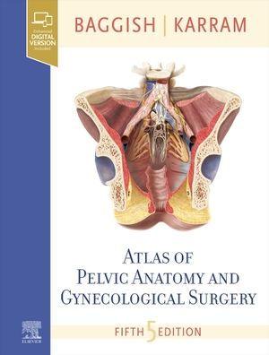 Atlas of pelvic anatomy and gynecologic surgery [electronic resource]