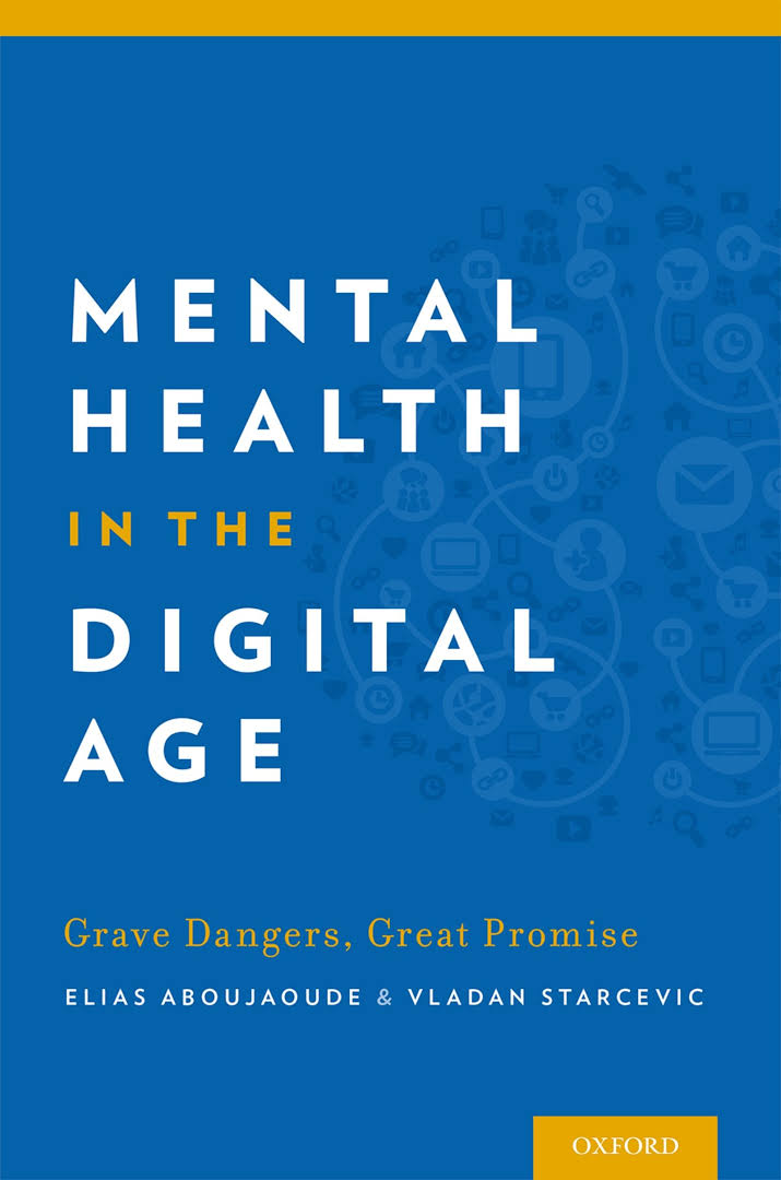 Mental health in the digital age : grave dangers, great promise [electronic resource]