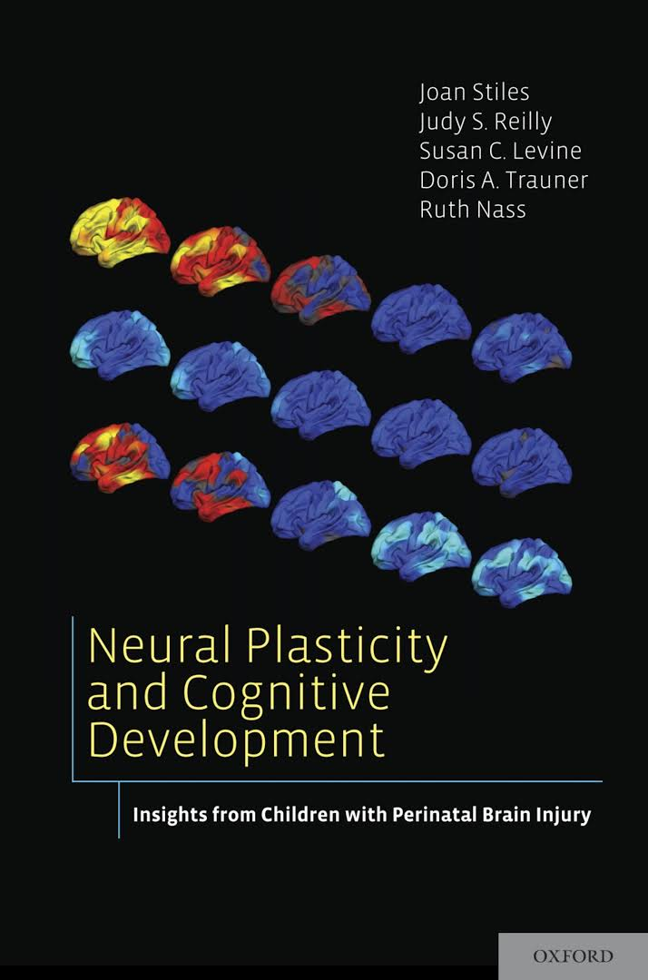 Neural plasticity and cognitive development : insights from children with perinatal brain injury [electronic resource]