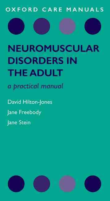 Neuromuscular disorders in the adult a practical manual [electronic resource]