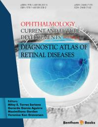 Ophthalmology: Current and Future Developments - Diagnostic Atlas of Retinal Diseases [electronic resource]