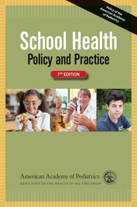 School Health: Policy and Practice [electronic resource]