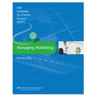 Managing Marketing: Guidelines for Practice Success [electronic resource]