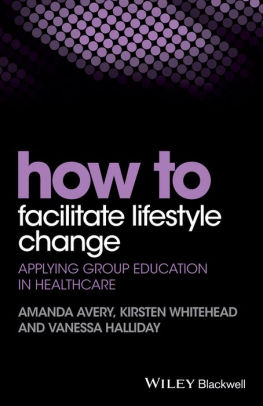 How to Facilitate Lifestyle Change : Applying Group Education in Healthcare [electronic resource]