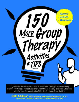 150 More Group Therapy Activities and Tips [electronic resource]