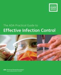 Effective Infection Control : ADA Practical Guide [electronic resource]