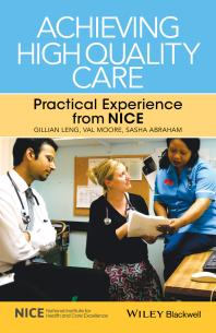 Achieving High Quality Care : Practical Experience from NICE [electronic resource]