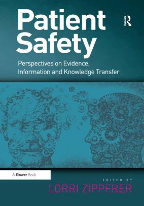 Patient Safety : Perspectives on Evidence, Information and Knowledge Transfer [electronic resource]