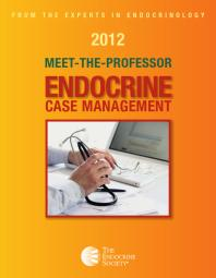 2012 Meet The Professor : Endocrine Case Management [electronic resource]