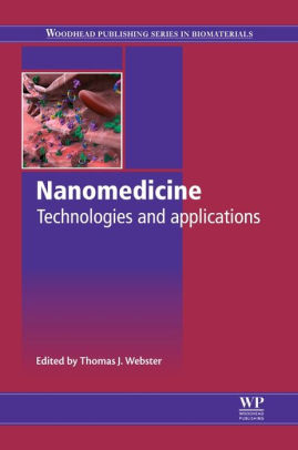 Nanomedicine : Technologies and Applications [electronic resource]