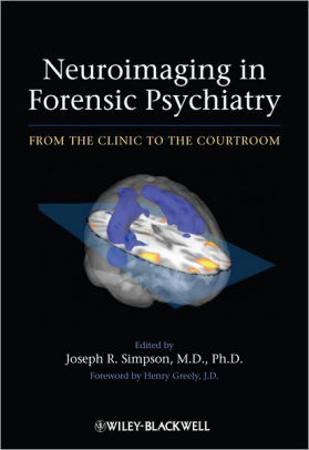 Neuroimaging in Forensic Psychiatry : From the Clinic to the Courtroom [electronic resource]