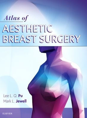 Atlas of contemporary aesthetic breast surgery [electronic resource]