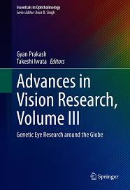 Advances in vision research, volume III : Genetic eye research around the globe [electronic resource]