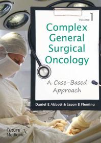 Complex General Surgical Oncology: a Case-Based Approach (Volume 1) [electronic resource]