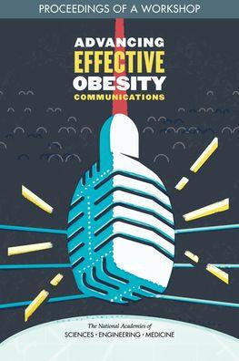Advancing Effective Obesity Communications [electronic resource]