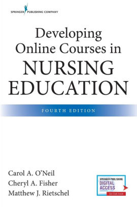 Developing Online Courses in Nursing Education [electronic resource]