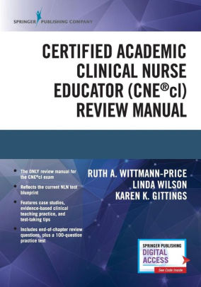 Certified Academic Clinical Nurse Educator (CNE짰cl) Review Manual [electronic resource]