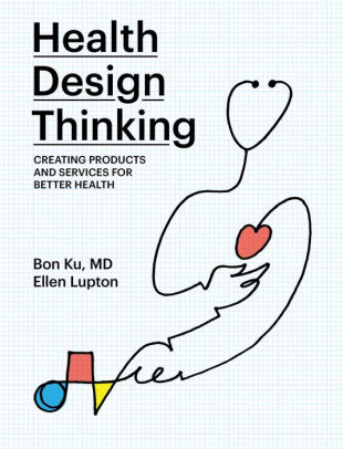 Health Design Thinking [electronic resource]