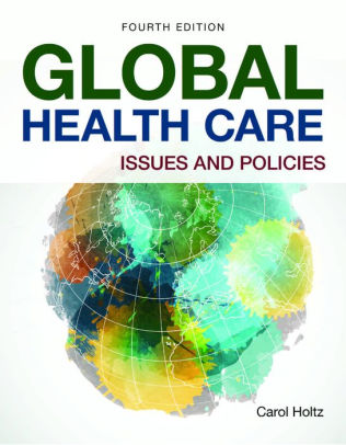 Global Health Care: Issues and Policies [electronic resource]