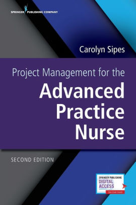 Project Management for the Advanced Practice Nurse [electronic resource]