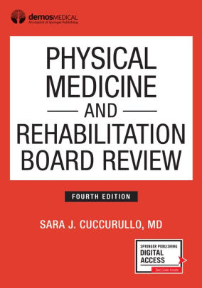 Physical Medicine and Rehabilitation Board Review [electronic resource]