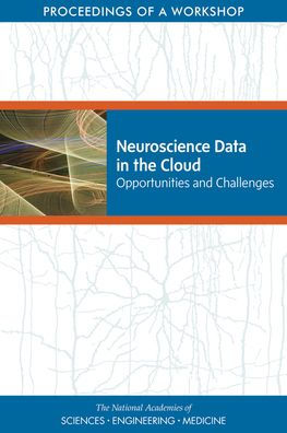 Neuroscience Data in the Cloud [electronic resource]