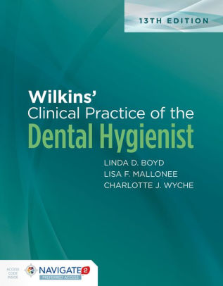 Wilkins' Clinical Practice of the Dental Hygienist [electronic resource]