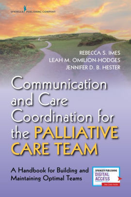 Communication and Care Coordination for the Palliative Care Team [electronic resource]