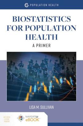 Biostatistics for Population Health [electronic resource]
