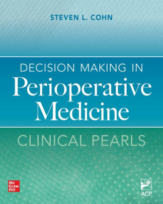 Decision making in perioperative medicine : clinical pearls [electronic resource]