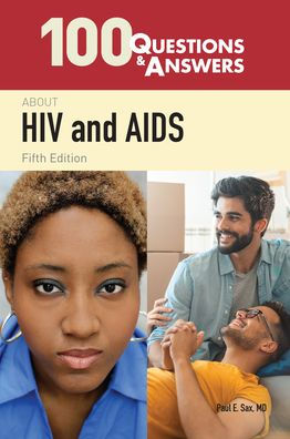 100 Questions & Answers About HIV and AIDS [electronic resource]