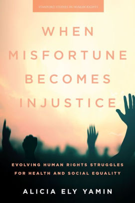 When Misfortune Becomes Injustice [electronic resource]