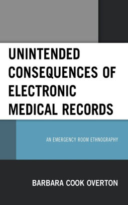 Unintended Consequences of Electronic Medical Records [electronic resource]